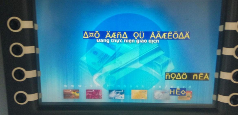 Máy ATM của VietinBank ngừng hoạt động, hiện những dòng ký tự lạ