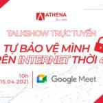 TALKSHOW TRỰC TUYẾN TỰ BẢO VỆ MÌNH TRÊN INTERNET THỜI 4.0