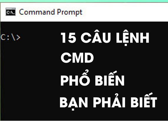 15 câu lệnh cmd thông dụng trong Windows