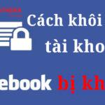 Hướng dẫn khôi phục lại tài khoản Facebook bị khóa