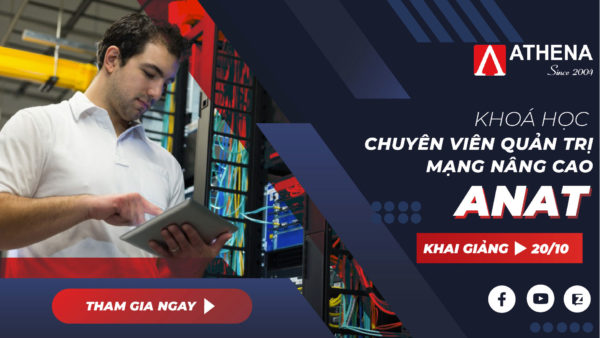 Khóa học Chuyên viên Quản trị mạng nâng cao ANAT