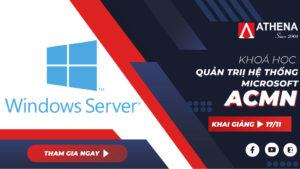 Khóa học Quản trị hệ thống Windows Server ACMN